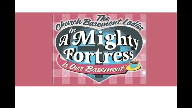 Warren Gerds/Critic at Large: Review: Church Basement Ladies' 'Fortress' continues formula
